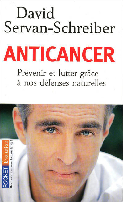Anticancer, dr david servan schreiber